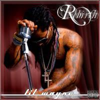 Lil Wayne - Rebith by TheUh-OhOreo