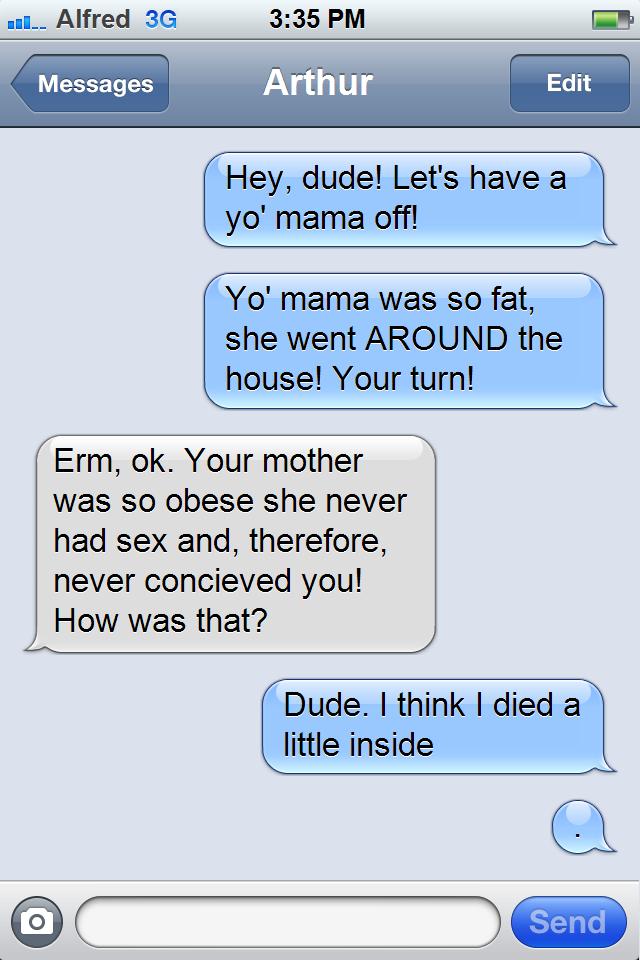 You tell Yo mama sex jokes