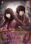 I hate being wed in a fantasy world Cover Volume 1 by kentusrpg
