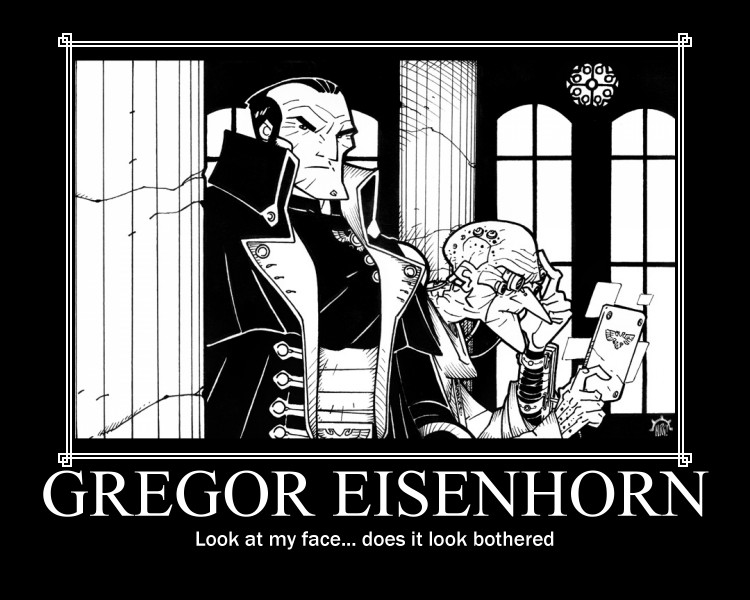 Eisenhorn Motivational Poster by xDragonSquidx