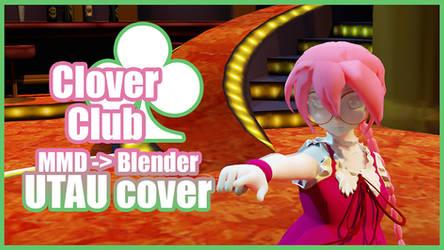 UTAUxMMD to Blender | Clover Club Chiyeko Hagiwara