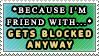 Stupid blocked reason: Frenemy? by achthenuts