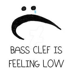 Bass Clef is Feeling Low