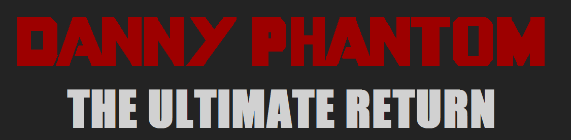 Danny Phantom: The Ultimate Return DPxMCU Title. by LooneyAces