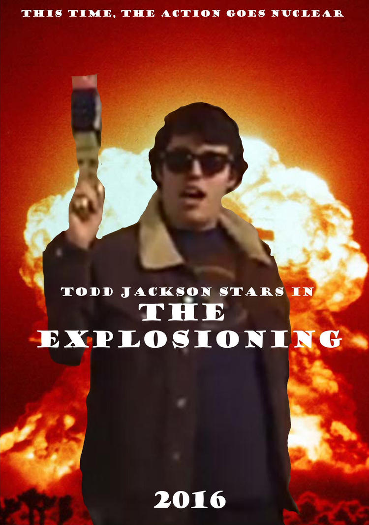 The Explosioning poster by theTomontheinternet