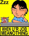 When U'r Job Mean Nothing