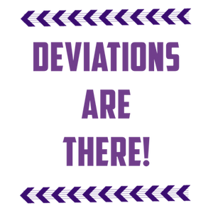 ~~Deviations Are There!