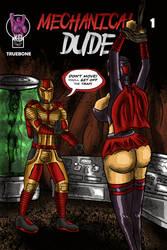 MECHANICAL DUDE Issue 1 Cover by KdTrueBone