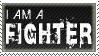 I am a FIGHTER - stamp by XxX-Toxic-Girl-XxX