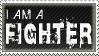 I am a FIGHTER - stamp by XxX-Toxic-Girl-XxX
