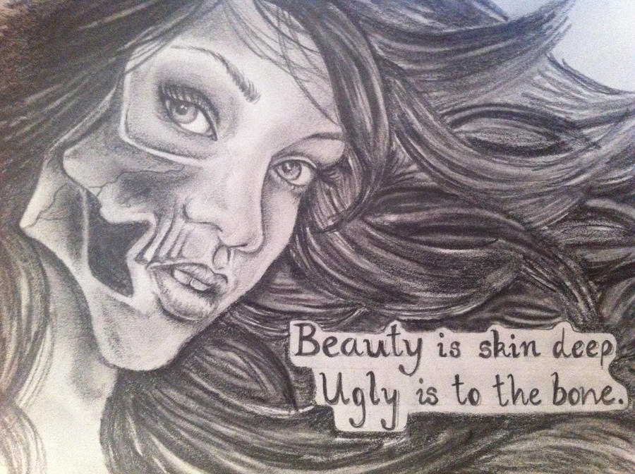 beauty is skin deep ugly is to the bone by clairestevenson on beauty is skin deep ugly is to the bone by clairestevenson