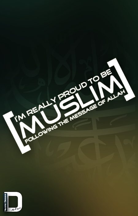 http://fc00.deviantart.net/fs71/f/2011/077/9/4/proud_to_be_muslim_by_islamicdesignspage-d3bw88u.jpg