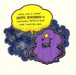 Lumpin' Happy Birthday by silentsketcher