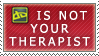 dA is not your therapist