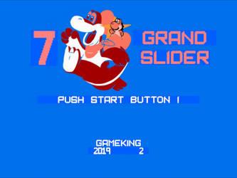 7 GRAND SLIDER by GameKing427
