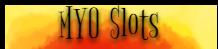 MYO Slots Banner~ by Drathemeir