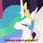 CELESTIA IS THE BEST PRINCESS