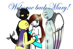 Welcome Back Mary! by LixDHedgehog
