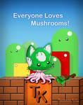Everyone loves Mushrooms Poster