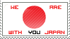 We Are With You Japan Stamp by RecklessKaiser