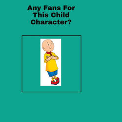 Any Fans For Caillou?