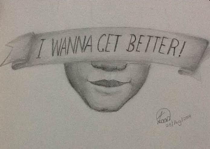 i wanna get better by Garnette1601