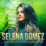 Selena Gomez , La Perfection Des Selenators