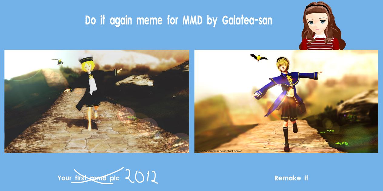 Do it again mmd meme by ArisuIdzuri