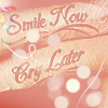 smile now cry later by DianaGentili