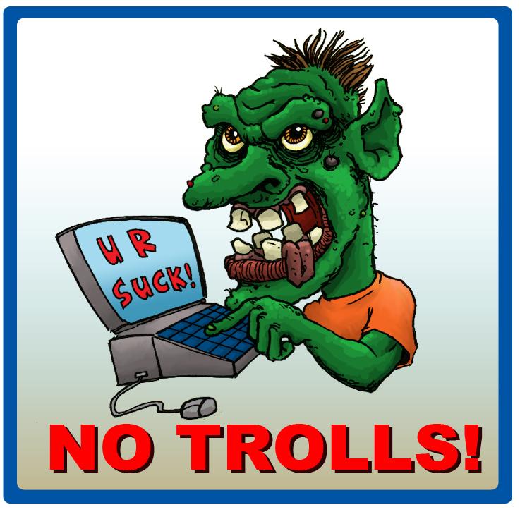 No Trolls allowed by hawanja