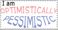 Optimistically Pessimistic 2 by SpiritOfSakura