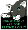 Commissions are FOR FRIENDS ONLY by MissBlackNails