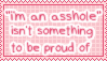 being an asshole isnt something to be proud of by AkemiWhy