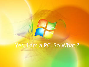 Yes, I am a PC. So What ? v3