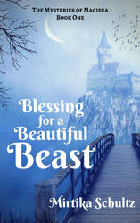 Blessing Beautiful Beast 12-17-14 by Mirtika