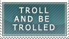 Troll And Be Trolled-Stamp by LinZeldorf