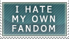 I hate my own fandom-Stamp by LinZeldorf