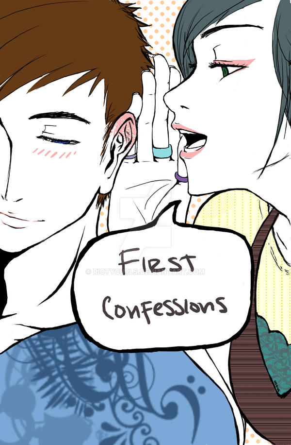 first confessions by riotycurls