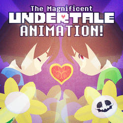 The Magnificent Undertale ANIMATION