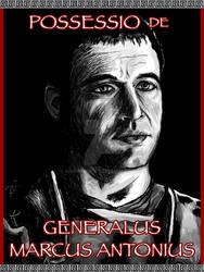 Possessio De Generalis Marcos Antonius by khamarupa