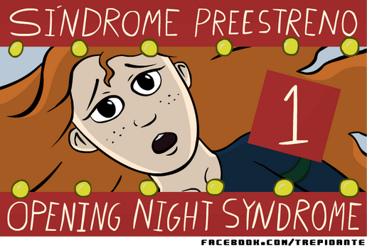 Sindrome Preestreno - Opening Night Syndrome #1