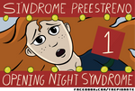 Sindrome Preestreno - Opening Night Syndrome #1 by SkoolCool