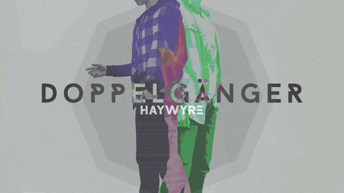 Haywyre - Doppelganger (Fanart) by RekaVM