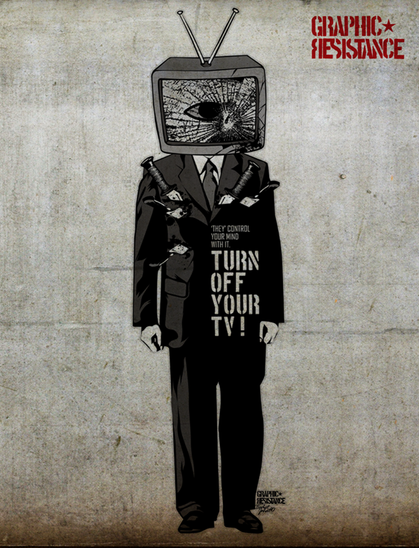 Turn Off Your TV by graphic-resistance