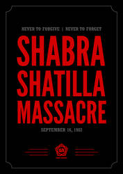 Shabra Shatilla Massacre by graphic-resistance