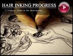 Hair Inking Progress - videos