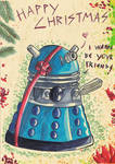 I wanna have a Dalek for CHRISTMAS by Faelis-Skribblekitty