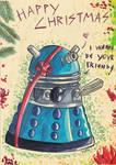 I wanna have a Dalek for CHRISTMAS