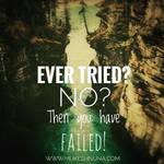 Ever tried something? If never, then you have fail