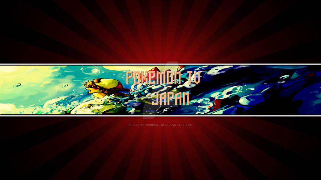 Pokemon TV Japan *YouTube One Channel Banner* by PokemonCinematic on